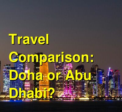 Doha vs. Abu Dhabi Travel Comparison