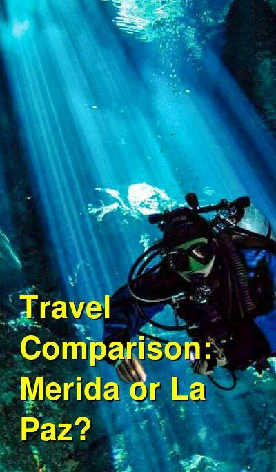 Merida vs. La Paz Travel Comparison
