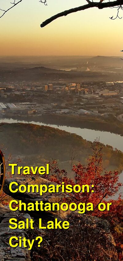 Chattanooga vs. Salt Lake City Travel Comparison