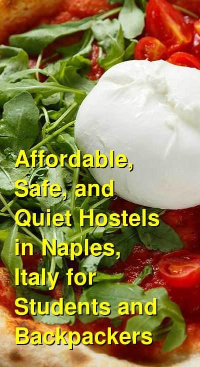 Affordable, Safe, and Quiet Hostels in Naples, Italy for Students and Backpackers | Budget Your Trip