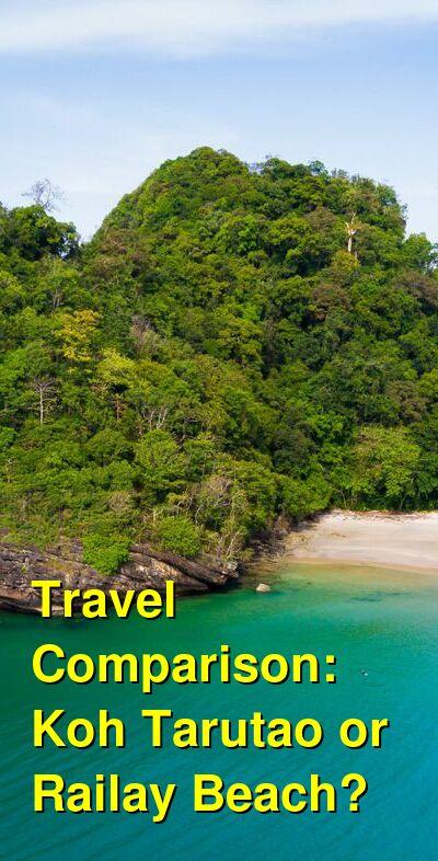 Koh Tarutao vs. Railay Beach Travel Comparison
