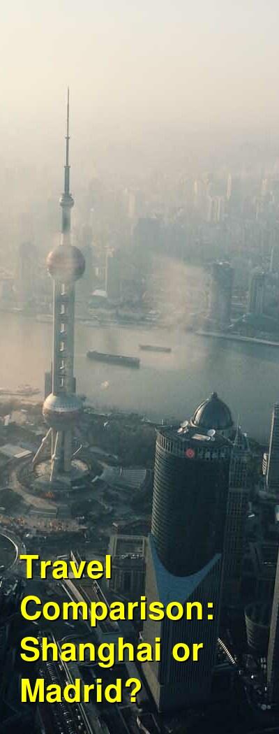 Shanghai vs. Madrid Travel Comparison