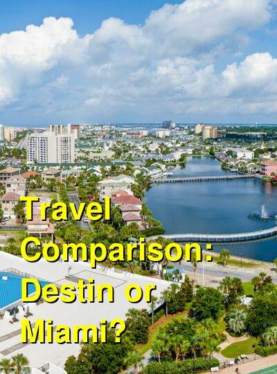 Destin vs. Miami Travel Comparison