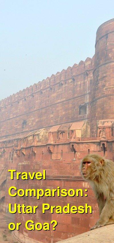 Uttar Pradesh vs. Goa Travel Comparison