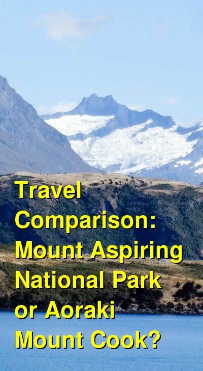 Mount Aspiring National Park  vs. Aoraki Mount Cook Travel Comparison