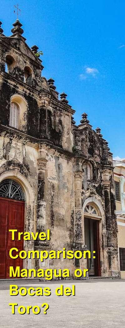 Managua vs. Bocas del Toro Travel Comparison