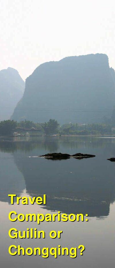 Guilin vs. Chongqing Travel Comparison