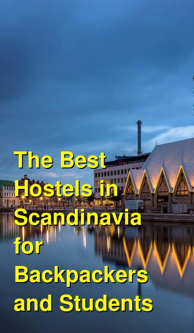 The Best Hostels in Scandinavia for Backpackers and Students | Budget Your Trip
