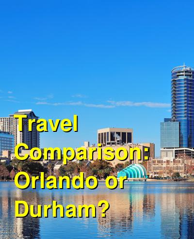 Orlando vs. Durham Travel Comparison
