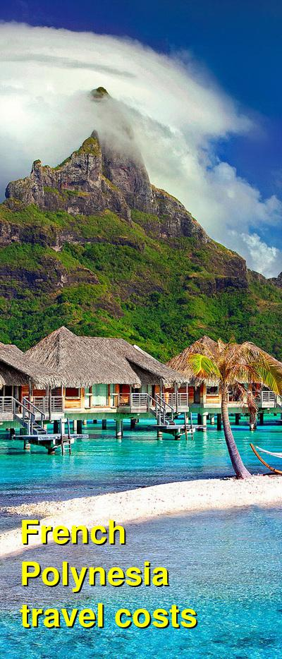 French Polynesia Travel Cost - Average Price of a Vacation to French Polynesia: Food & Meal Budget, Daily & Weekly Expenses | BudgetYourTrip.com