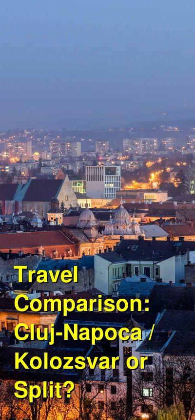 Cluj-Napoca / Kolozsvar vs. Split Travel Comparison