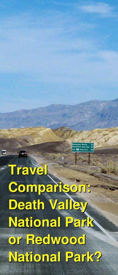 Death Valley National Park vs. Redwood National Park Travel Comparison