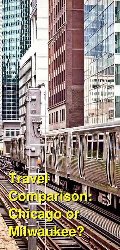 Chicago vs. Milwaukee Travel Comparison