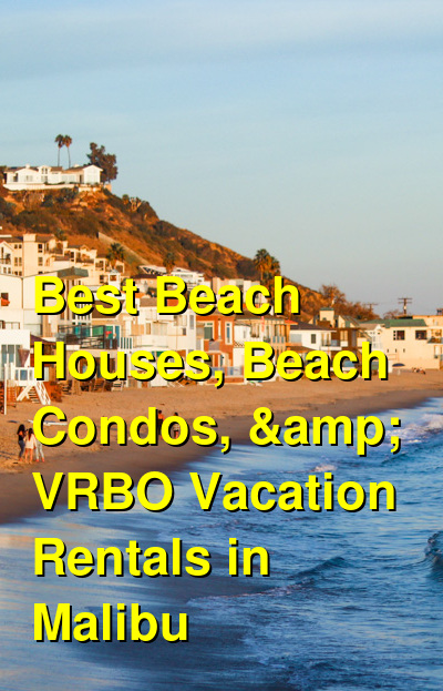 Best Beach Houses, Beach Condos, & VRBO Vacation Rentals in Malibu | Budget Your Trip