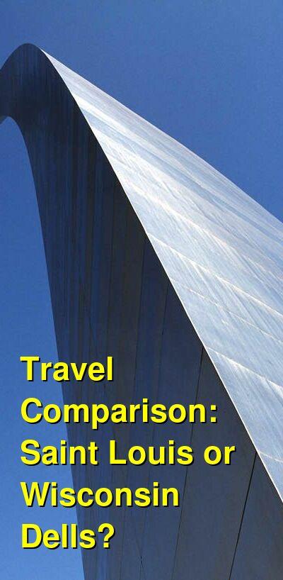 Saint Louis vs. Wisconsin Dells Travel Comparison