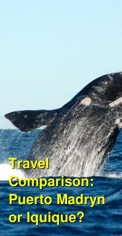 Puerto Madryn vs. Iquique Travel Comparison