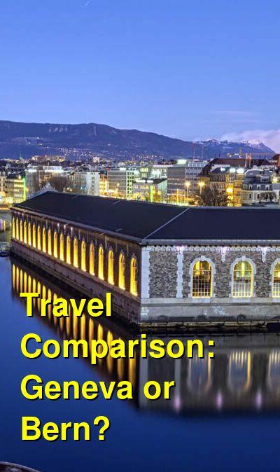 Geneva vs. Bern Travel Comparison
