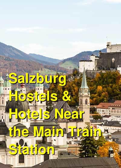 Salzburg Hostels & Hotels Near the Main Train Station | Budget Your Trip