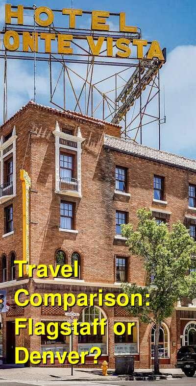 Flagstaff vs. Denver Travel Comparison