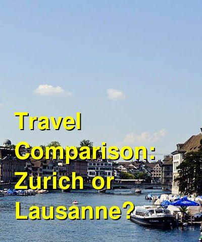 Zurich vs. Lausanne Travel Comparison
