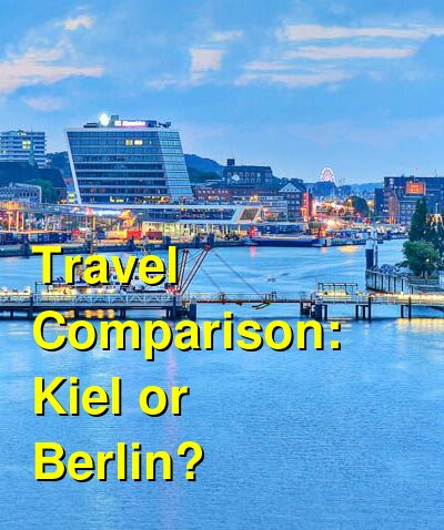 Kiel vs. Berlin Travel Comparison