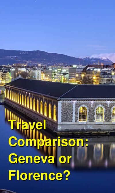 Geneva vs. Florence Travel Comparison