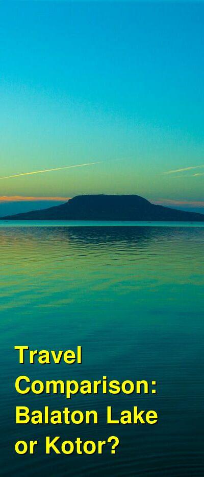 Balaton Lake vs. Kotor Travel Comparison