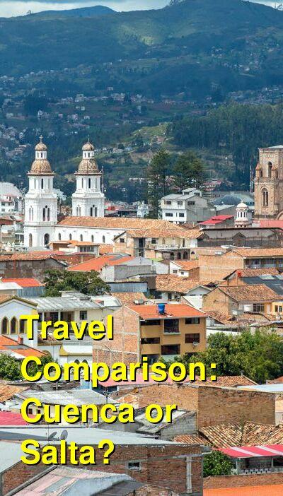 Cuenca vs. Salta Travel Comparison
