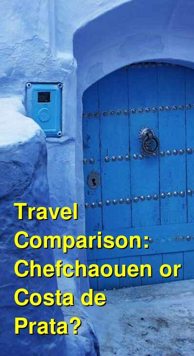 Chefchaouen vs. Costa de Prata Travel Comparison