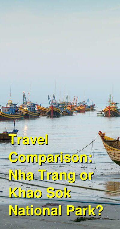 Nha Trang vs. Khao Sok National Park Travel Comparison