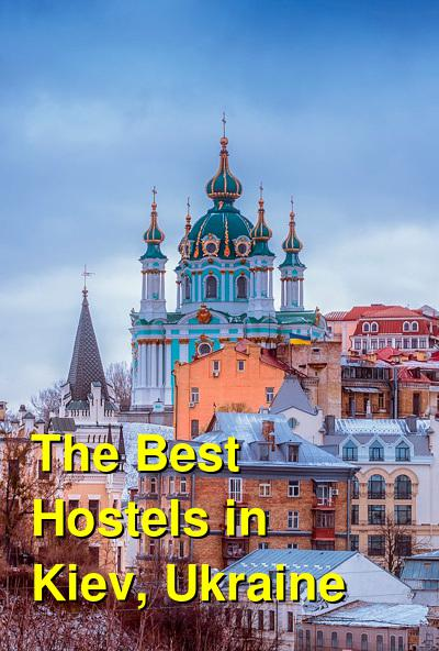 The Best Hostels in Kiev, Ukraine (2020) | Budget Your Trip