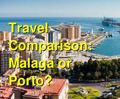 Malaga vs. Porto Travel Comparison