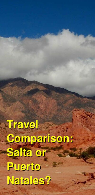 Salta vs. Puerto Natales Travel Comparison
