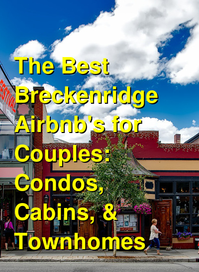 The Best Breckenridge Airbnb's for Couples: Condos, Cabins, & Townhomes (December 2020) | Budget Your Trip