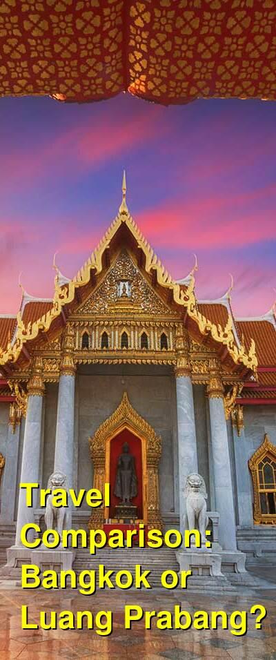 Bangkok vs. Luang Prabang Travel Comparison