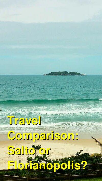 Salto vs. Florianopolis Travel Comparison