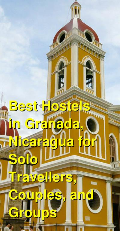 Best Hostels in Granada, Nicaragua for Solo Travellers, Couples, and Groups | Budget Your Trip