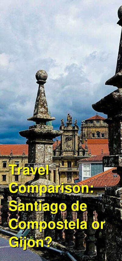 Santiago de Compostela vs. Gijon Travel Comparison