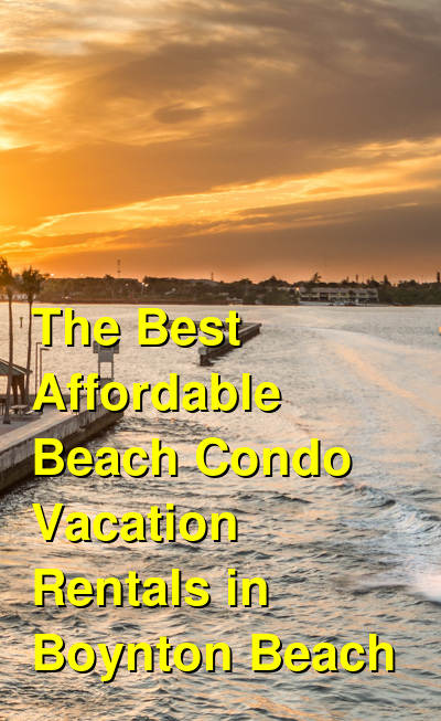 The Best Affordable Beach Condo Vacation Rentals in Boynton Beach (May 2021) | Budget Your Trip