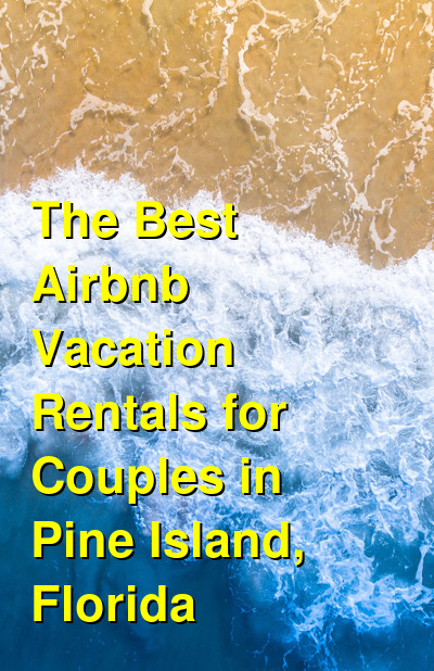 The Best VRBO & Airbnb Vacation Rentals for Couples in Pine Island, Florida | Budget Your Trip