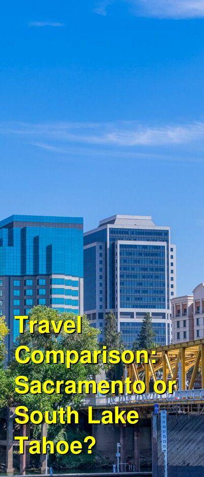 Sacramento vs. South Lake Tahoe Travel Comparison