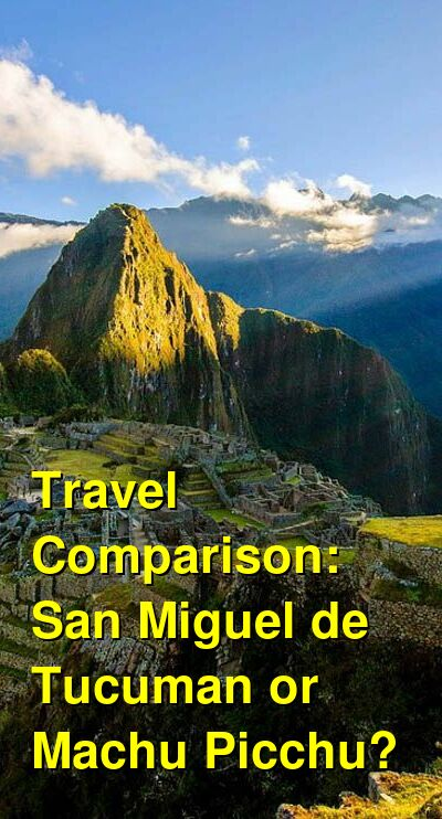 San Miguel de Tucuman vs. Machu Picchu Travel Comparison
