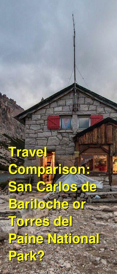 San Carlos de Bariloche vs. Torres del Paine National Park Travel Comparison