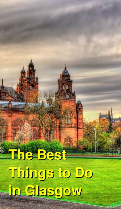 The Best Things to Do in Glasgow, Scotland | Budget Your Trip