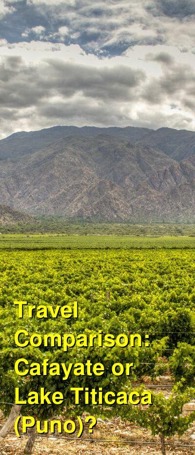 Cafayate vs. Lake Titicaca (Puno) Travel Comparison