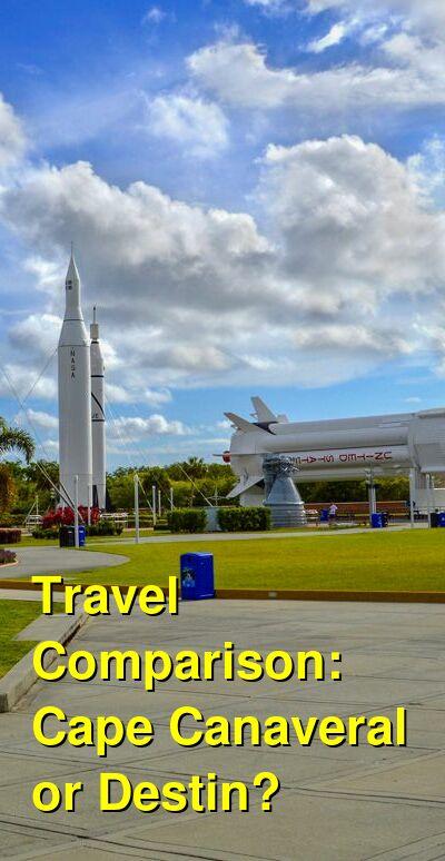 Cape Canaveral vs. Destin Travel Comparison