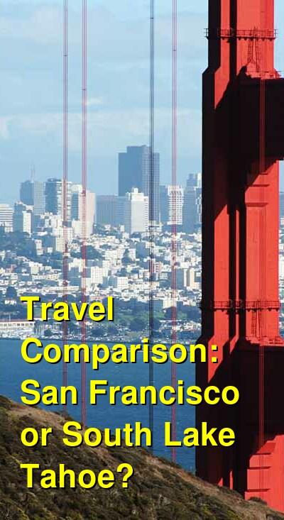 San Francisco vs. South Lake Tahoe Travel Comparison