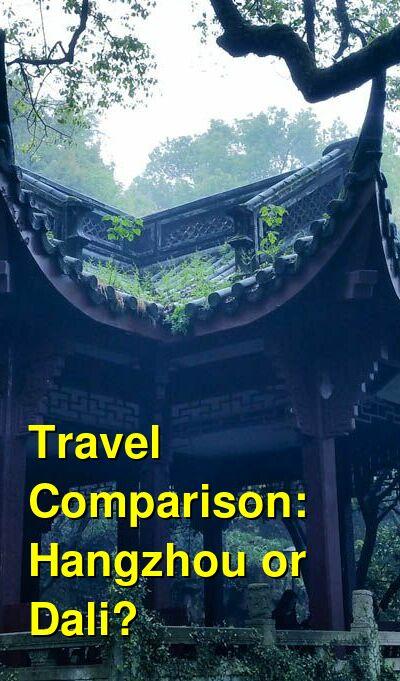 Hangzhou vs. Dali Travel Comparison