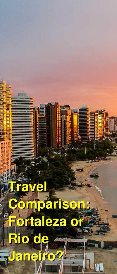 Fortaleza vs. Rio de Janeiro Travel Comparison