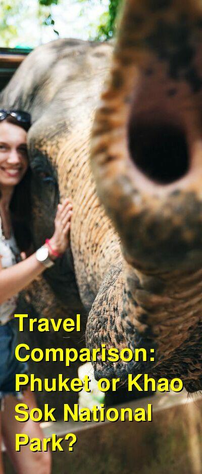 Phuket vs. Khao Sok National Park Travel Comparison